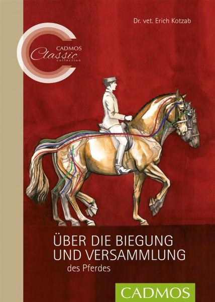 Über die Biegung und Versammlung des Pferdes – CADMOS Classic Collection