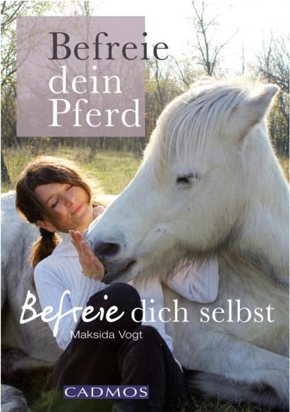 Befreie dein Pferd – befreie dich selbst