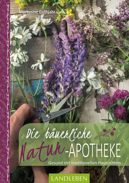 Die bäuerliche Naturapotheke