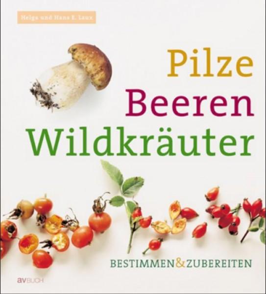 Pilze, Beeren, Wildkräuter