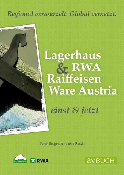 Raiffeisen Warenverbund & RWA Raiffeisen Ware Austria –Einst & Jetzt